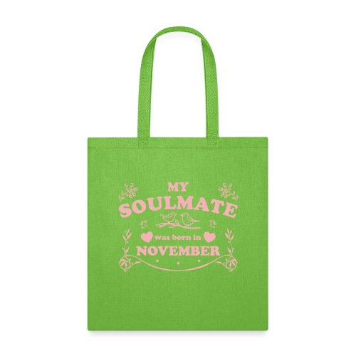 My Soulmate was born in November - Tote Bag