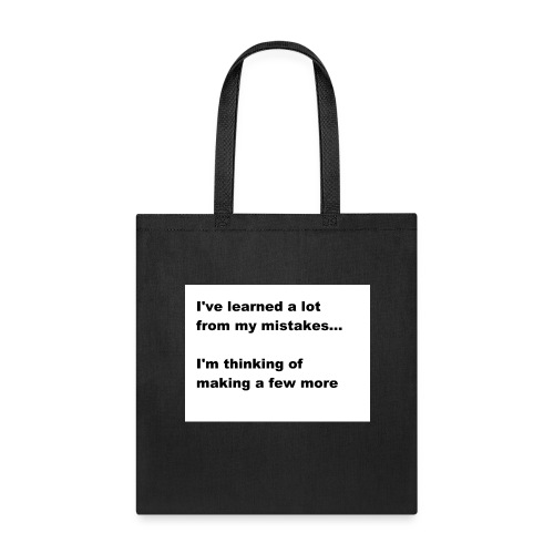 I've learned a lot from my mistakes... - Tote Bag