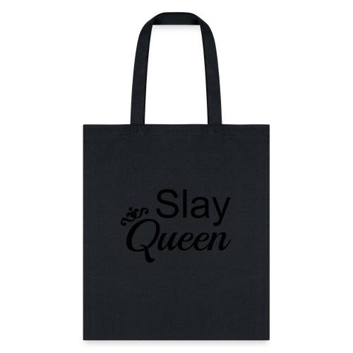 Slay My Queens - Tote Bag
