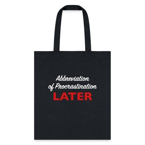 Procrastination - Tote Bag