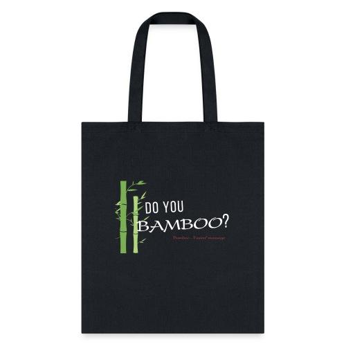 Do you Bamboo? - Tote Bag