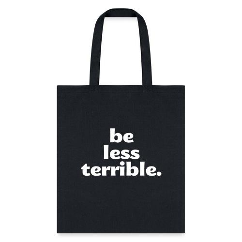 Be Less Terrible Ceramic Mug - Tote Bag