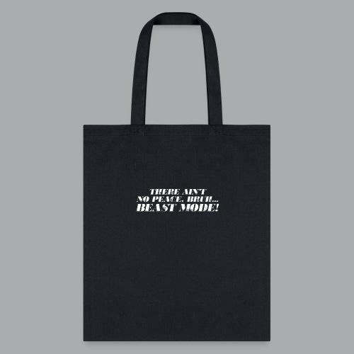 No Peace Bruh! - Tote Bag