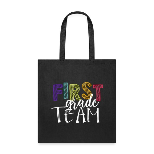 First Grade Team Grade Level Team Teacher T-Shirts - Tote Bag