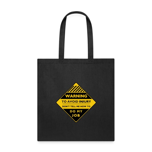 Workplace Warning Label - Tote Bag
