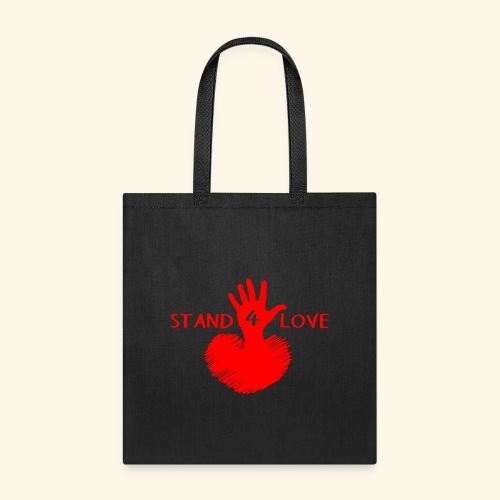 Stand For Love - Inspirational Tshirt - Heart - Tote Bag