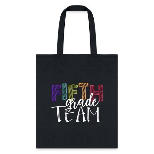 Fifth Grade Team Grade Level Team Teacher T-Shirts - Tote Bag