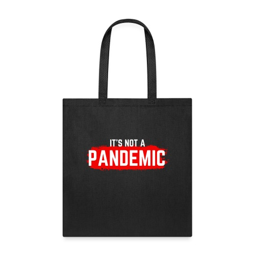 Covid-19 is NOT a Pandemic - Tote Bag