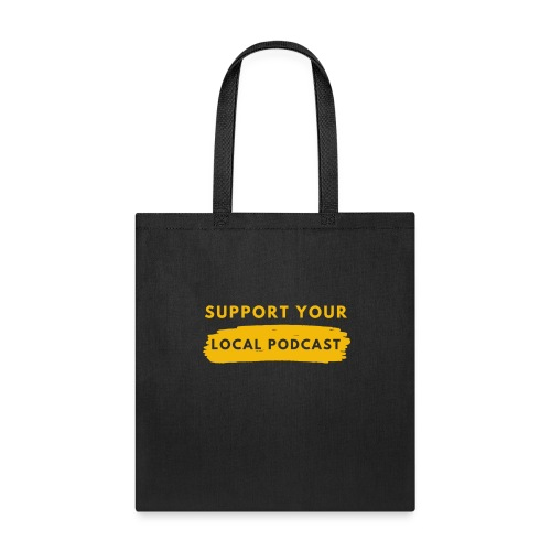 Support your Local Podcast - Knockout text - Tote Bag