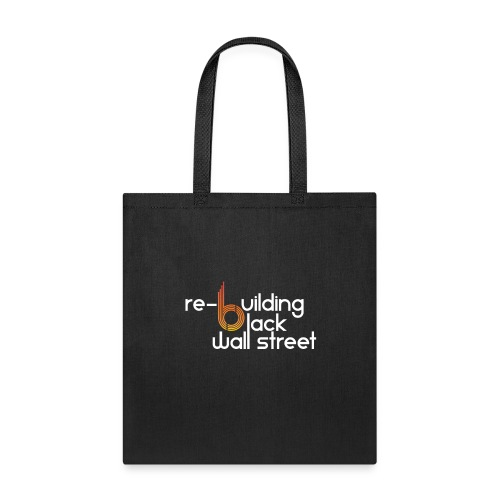 Rebuilding Black Wallstreet - Tote Bag