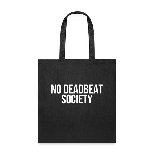 NO DEADBEAT SOCIETY - Tote Bag