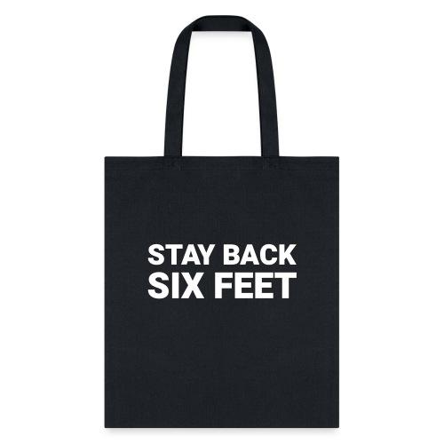 Stay Back Six Feet - Tote Bag