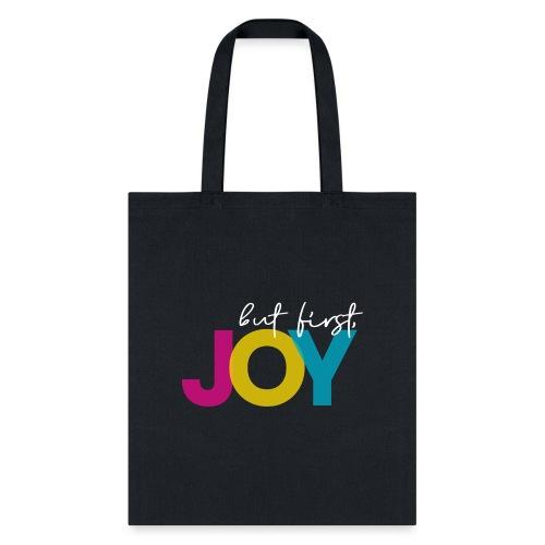 But First, Joy Merch - Tote Bag