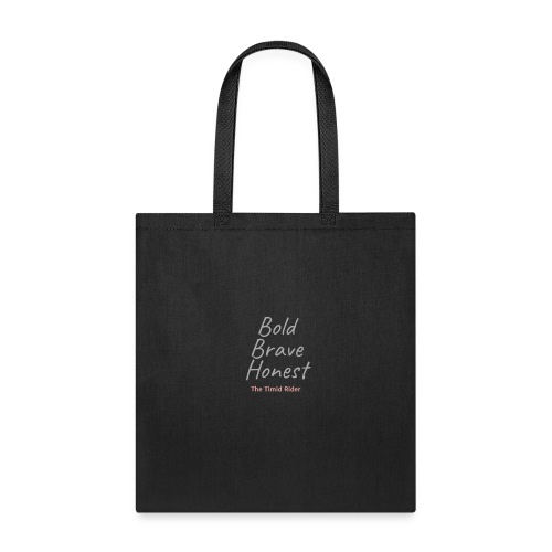 Be Bold Be Brave Be Honest - Tote Bag