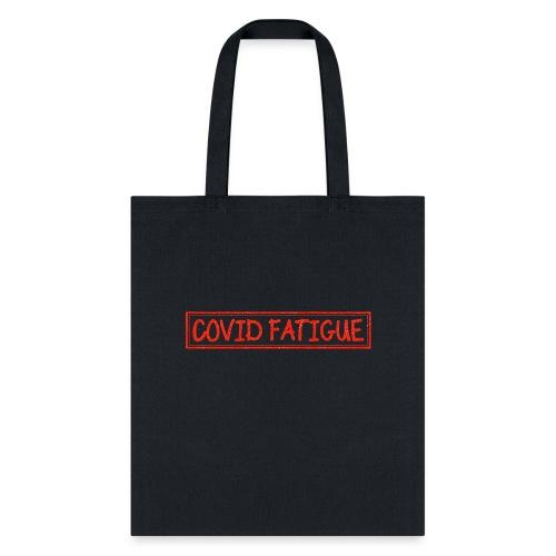 COVID fATIQUE - Tote Bag