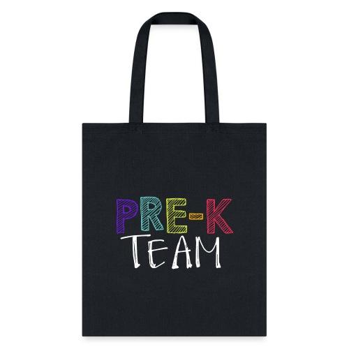 Pre-K Team Grade Level Team Teacher T-Shirts - Tote Bag