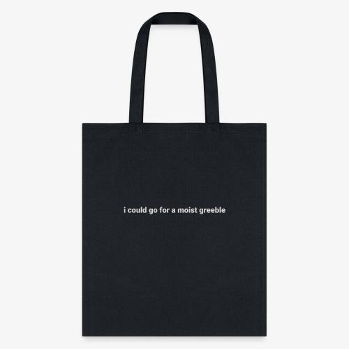 Moist Greeble - Tote Bag
