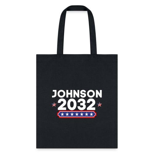 Johnson 2032 POTUS - Tote Bag
