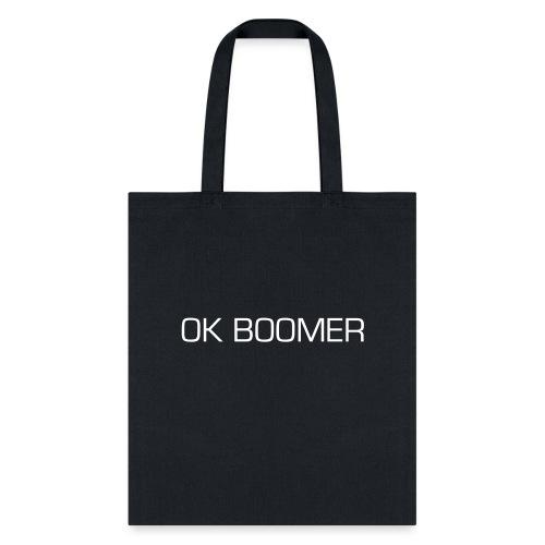 OK Boomer - Tote Bag