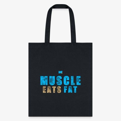Muscle Eats Fat - Tote Bag