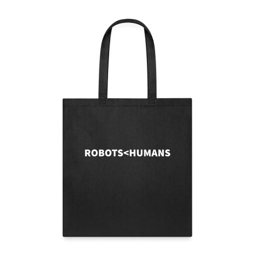 ROBOTS LESS THAN HUMANS (Light) - Tote Bag