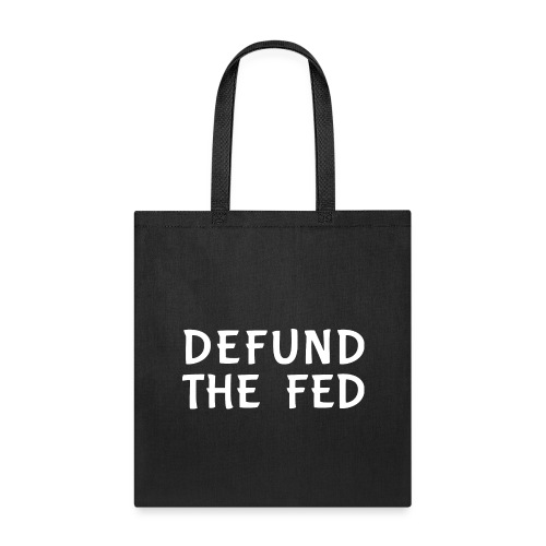 Defund the FED - Tote Bag
