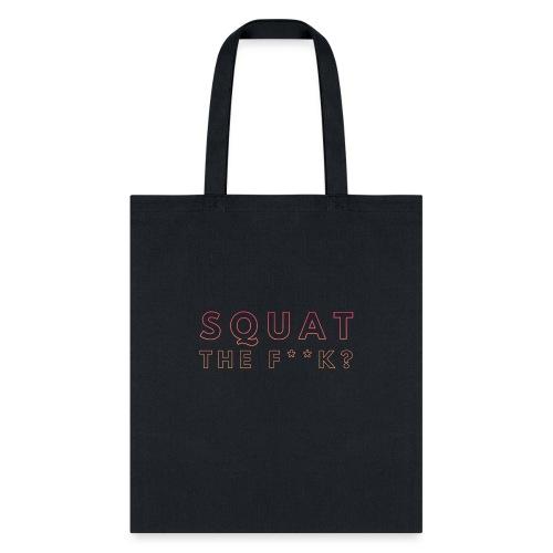 Squat the Fk? - Tote Bag