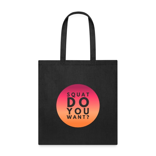 Squat Do You Want? - Tote Bag