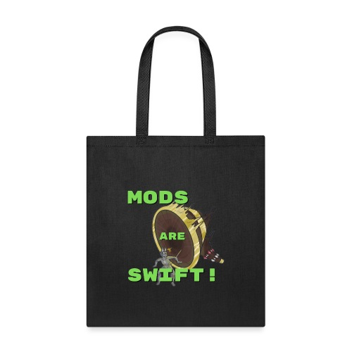 Mods Are Swift! - Ban Hammer Design - Tote Bag