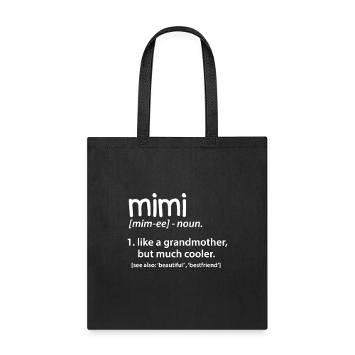 Mimi Definition Funny Grandmother Gift T Shirt - Tote Bag