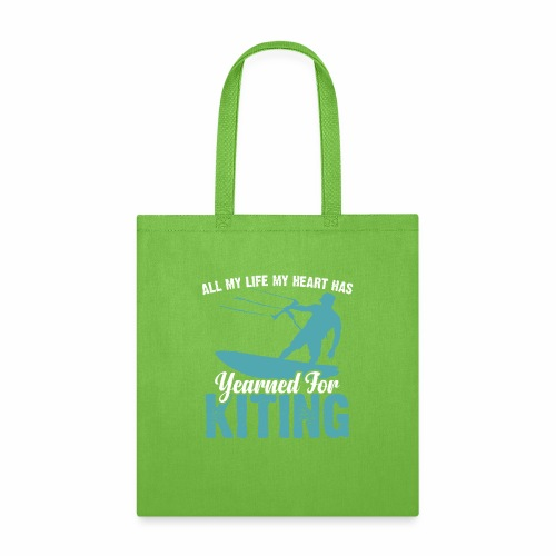 ALL MY LIFE MY HEART HAS YEARNED FOR KITING - Tote Bag