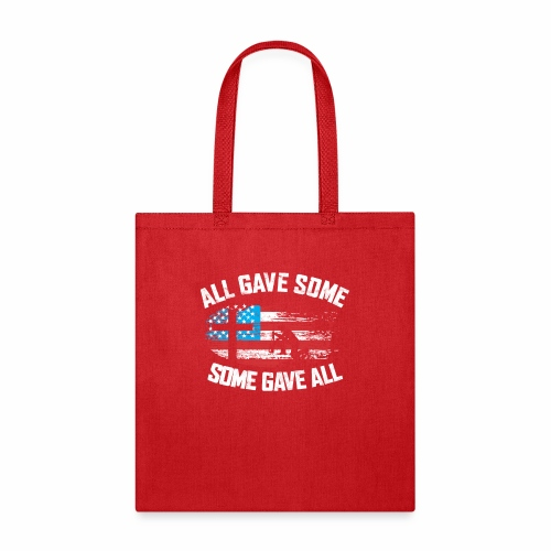 ALL GAVE SOME SOME GAVE ALL - Tote Bag