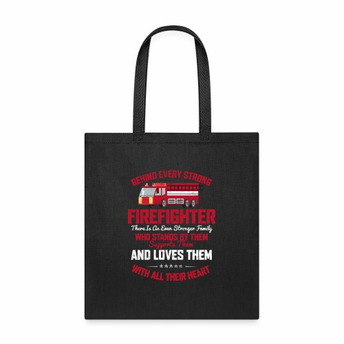 BEHIND EVERY STRONG FIREFIGHTER THERE IS AN EVEN S - Tote Bag