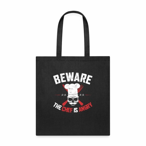 BEWARE THE CHEF IS ANGRY - Tote Bag