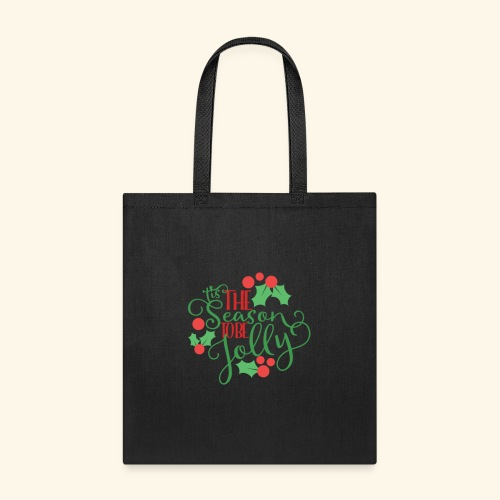 Tis The Season To B e Jolly Christmas - Tote Bag