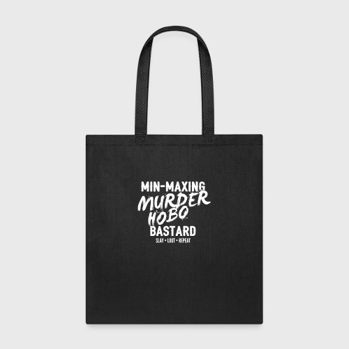 min maxing murder hobo fantasy - Tote Bag