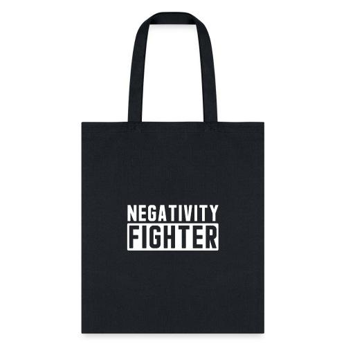 Negativity Fighter - Tote Bag