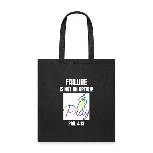 Failure Is NOT an Option! - Tote Bag
