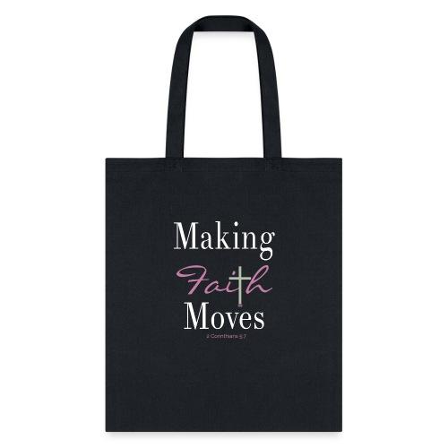 Making Faith Moves - Tote Bag