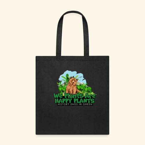 We Plants Are Happy Plants - Bear Logo 2 - Tote Bag