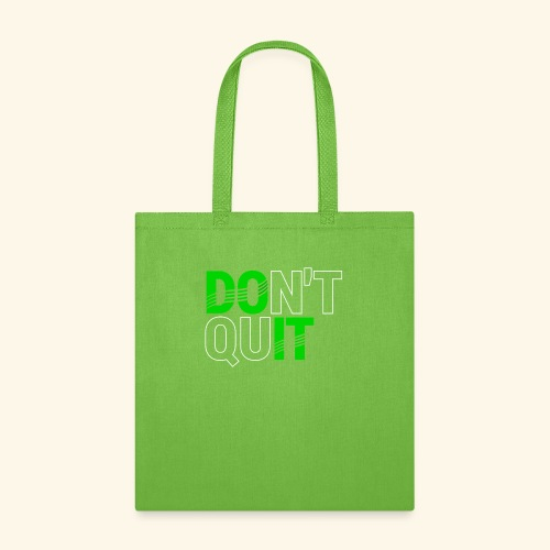 DON'T QUIT #4 - Tote Bag
