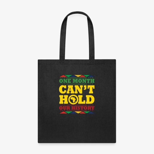 One Month Can't Hold Us - Dashiki Pride - Tote Bag
