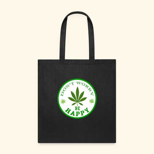 DON'T WORRY BE HAPPY - CANNABIS LEAF T-SHIRT - MEN - Tote Bag