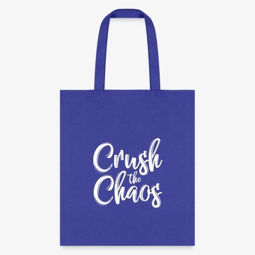 Crush the Chaos - Black & White - Tote Bag