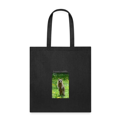 Raccoon ,I wantz cuddlz t-shirt - Tote Bag