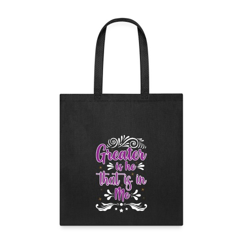 Greater is He That is in Me - Tote Bag