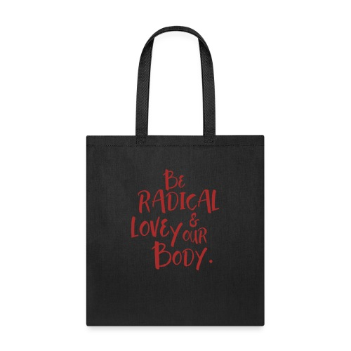 Be Radical & Love Your Body. - Tote Bag