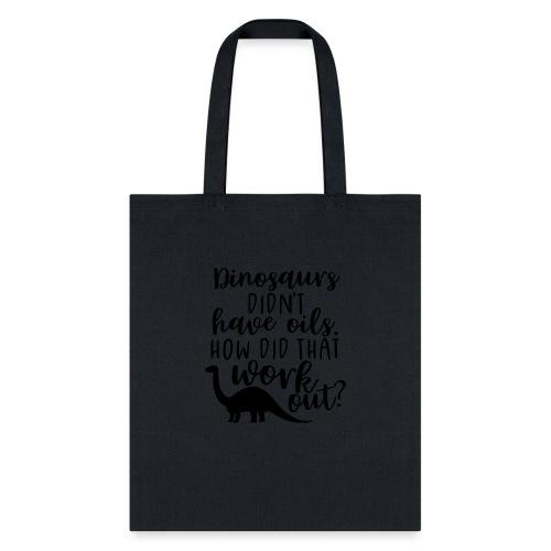 Dinos & Oils - Tote Bag