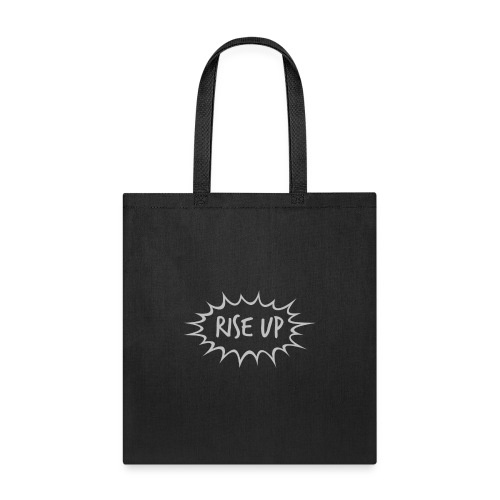 Rise Up and Be Proud - Tote Bag