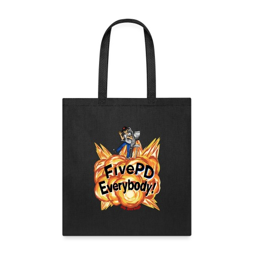It's FivePD Everybody! - Tote Bag